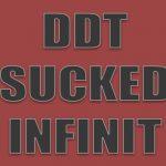 DDT SUCKED INFINIT